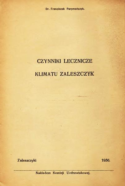 """812. Книга доктора Ф. Паримончика """"Лікувальні можливості клімату Заліщик"""" 1936 рік."""