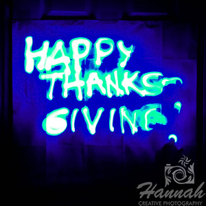 """Happy Thanksgiving!"" Graffiti Light Painting  © Copyright Hannah Pastrana Prieto"