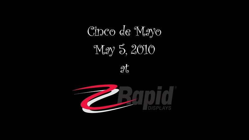 Rapid Displays Cinco de Mayo Video<br /> May 5, 2010