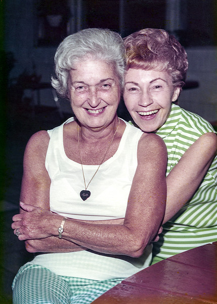 Best friends forever - Mom & Aunt Ruth
