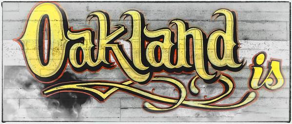 Oakland Is...
