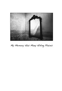 My Memory Has Many Hiding Places