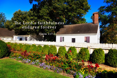 The Wythe Gardens in Colonial Williamsburg, VAPsalm 117:2 The Lord's faithfulness endures forever
