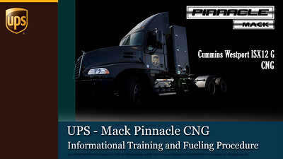 UPS Mack Pinnacle CNG Informational Training and Fueling Procedure - Revised