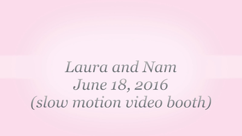 Laura and Nam - Video/Slideshow