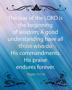 Plalm_111_10_1004 The Fear Of the Lord the beginning of wisdom