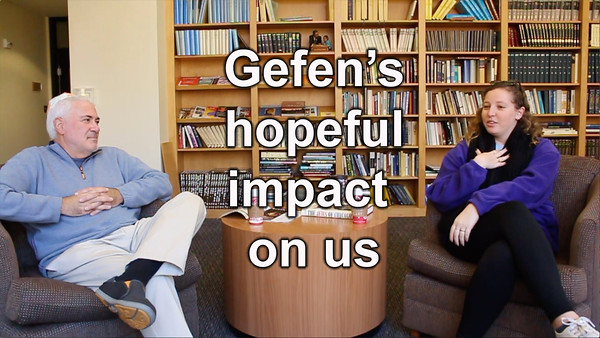 4) Gefen's hopeful impact on us
