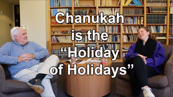 "5) Channukah is the ""Holiday of Holidays"