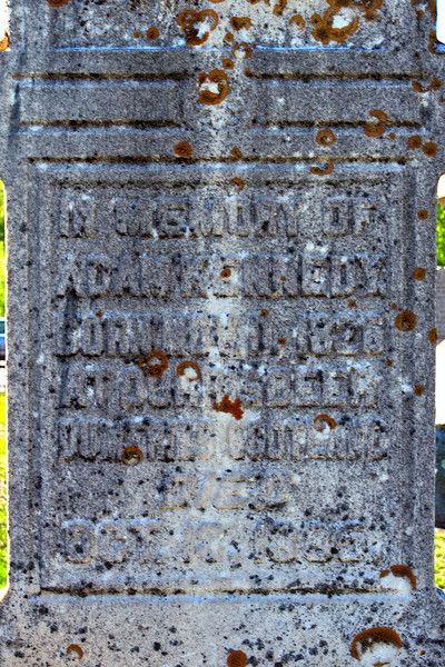 Plot 42, Row 3<br /> in memory of<br /> Adam Kennedy<br /> born Nov. 11. 1826<br /> at Durrisdeer<br /> Dumfries Scotland<br /> died<br /> Oct. 13, 1885