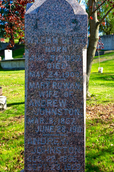 Plot 215, Row 19<br /> William Bevet<br /> born<br /> Aug. 31, 1887<br /> died<br /> May 24, 1903<br /> -----------------<br /> Mary Rowan<br /> wife of<br /> Andrew<br /> Johnston<br /> Mar. 8, 1857<br /> June 28, 1911<br /> -----------------<br /> Andrew<br /> Johnston<br /> Aug. 22, 1856<br /> Sept. 23, 1929
