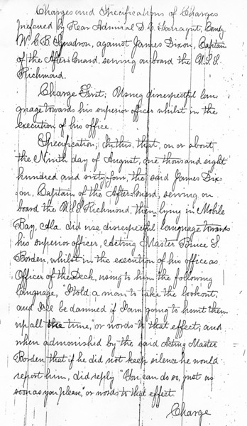Charges against James Dixon (aka Joseph Hexter), for actions occurring on 8/9/1864. <br /> <br /> Charges brought by Admiral Farragut during Dixon's court martial.