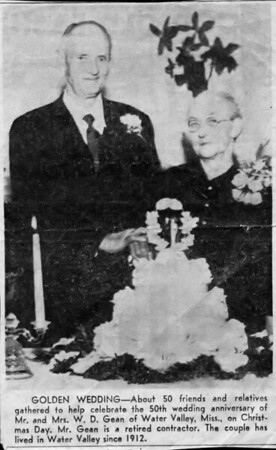 Golden Wedding Anniversary<br /> <br /> Walter Diggs Gean and Roxie Ann Pears Gean were married December 24,1899.<br /> Picture taken December 25,1949<br /> <br /> Abused clipping from<br /> North Mississippi Herald<br /> <br /> (A good quality copy of this photo is somewhere in the<br /> family archives but not recovered as of 10/6/2005)