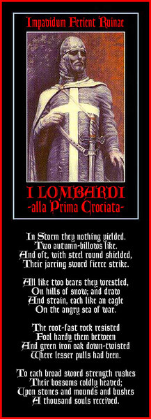 "Lombard Knight from 'I Lombardi alla Prima Crociata',  Verdi Opera, based on the epic poem of the same name by Tommaso Grossi. Translation: ""The Lombards on the First Crusade"".<br /> <br /> First performance: Milan Italy, at La Scala, 11th of February, 1843<br /> <br /> Note: The surviving Lombard Knights of the First Crusade returned to settle in Bagolino, Brescia."