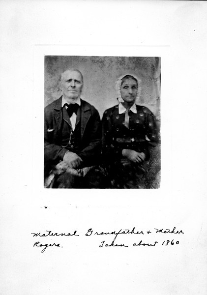 Caption reads:  Maternal Grandfather & Mother Rogers.  Taken about 1860.