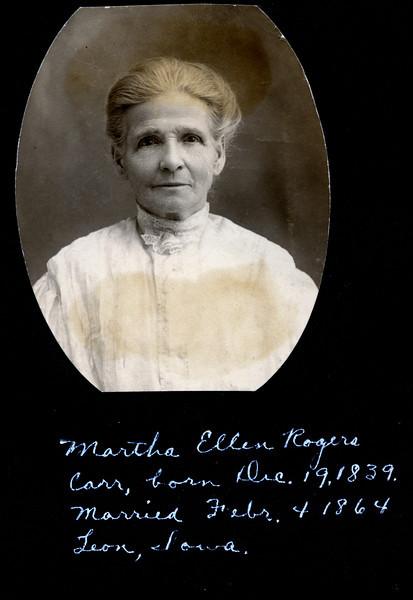 Caption reads:  Martha Ellen Rogers Carr, born Dec. 19, 1839.  Married Febr. 4 1864 Leon, Iowa.