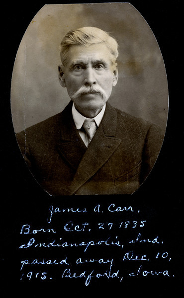 Caption reads:  James A. Carr.  Born Oct. 27 1835 Indianapolis, Ind. passed away Dec. 10, 1915.  Bedford, Iowa.