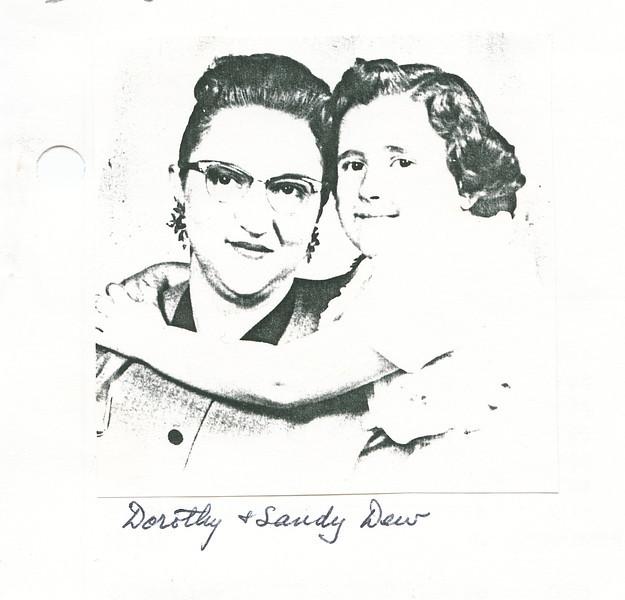 "Dorothy Kathryn (Mathiot) Dew (1925-1996), Sandra Lynn Dew (1952-)  Written in the Rogers Reunion Photo Album Volume III page 52 ""Dorothy & Sandy Dew""."