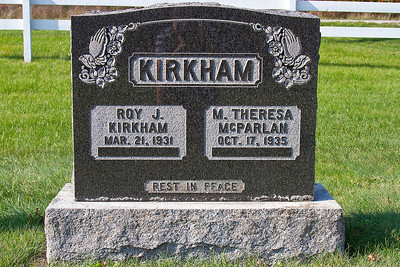 KIRKHAM Roy J. Kirkham Mar, 21, 1931 M. Theresa McParlan Oct. 17, 1935 Rest in peace.