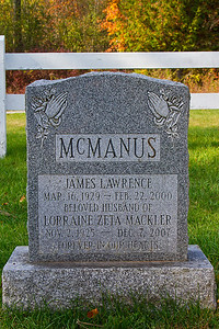 McManus James Lawrence Mar. 16, 1929 - Feb. 22, 2000 beloved husband of Lorraine Zeta Mackler Nov. 2, 1925 - Dec. 7, 2007 Forever in our hearts.