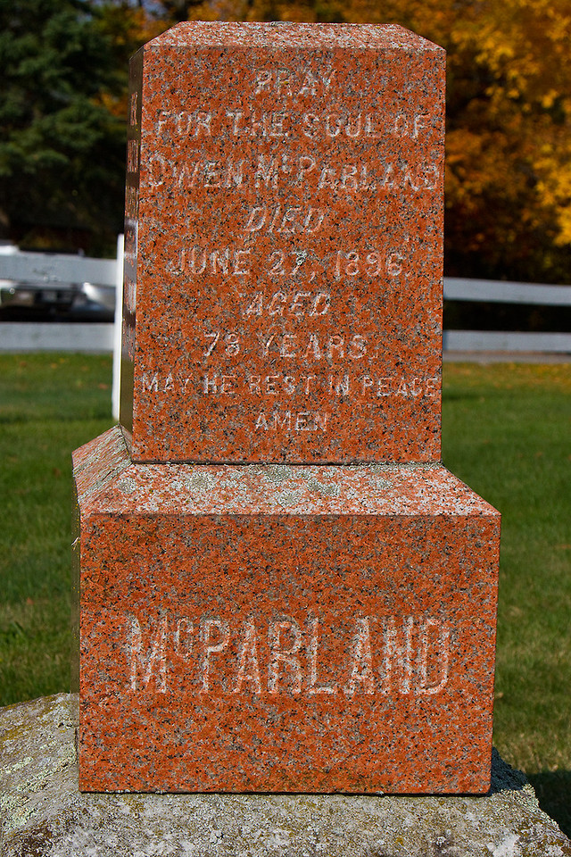 Pray for the soul of Owen McParland died June 27, 1896 aged 73 Years May he rest in peace. Amen. McParland