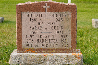 Michael E. Quigley 1861 - 1948 his wife Sarah A. Quinn 1866 - 1941 1897 Edgar T. 1933 1908 Harrietta 1921 1901 M. Dorothy 1903