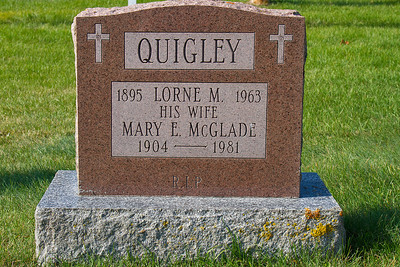 Quigley 1895 Lorne M. 1963 his wife Mary E. McGlade 1904 - 1981 R.I.P.