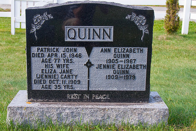 Quinn Patrick John dies Apr. 15, 1946 Age 77 Yrs. his wife Eliza Jane (Jennie) Carty died Oct. 11, 1909 age 35 Yrs. Ann Elizabeth Quinn 1905 - 1967 Jennie Elizabeth Quinn 1909 - 1979 Rest in Peace