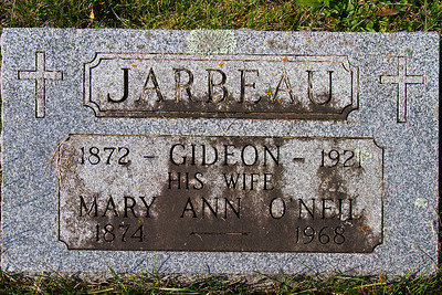 Jarbeau 1872 - Gideon - 1921 his wife Mary Ann O'Neil 1874 - 1968