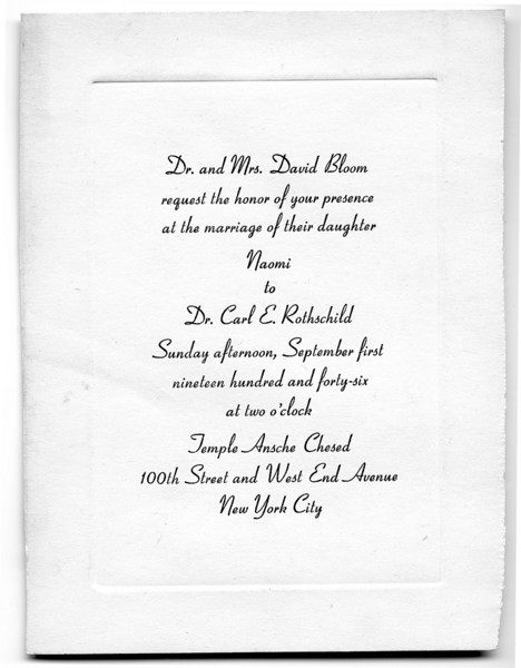 Wedding of Naomi Bloom and Carl Rothschild,<br /> 9/1/1946, Anshe Chesed, New York, NY<br /> <br /> Invitation