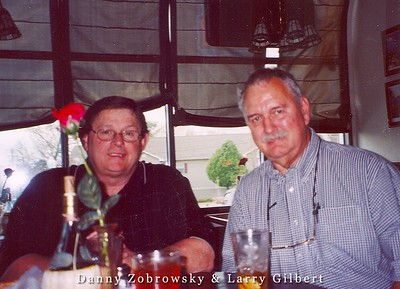 Danny Zobrowsky and Larry Gilbert