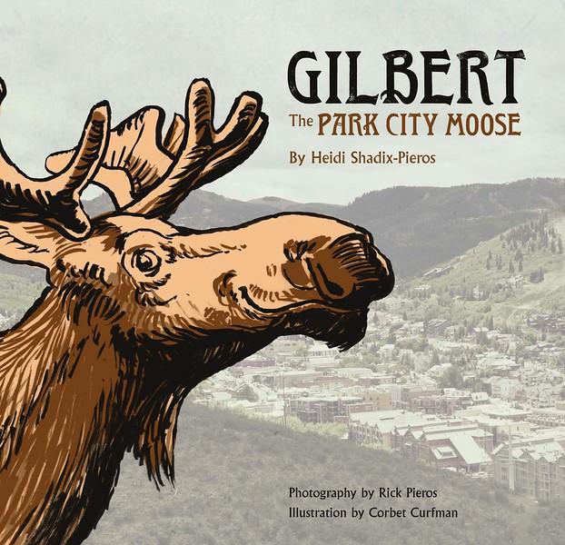 Gilbert The Park City Moose - Children's Book