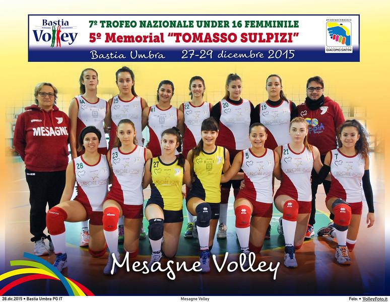 <h5>Mesagne Volley </h5>7º Trofeo Nazionale Under 16 Femminile / 5º Memorial Tomasso Sulpizi.  Bastia Umbra PG, 27-29 Dicembre 2015.