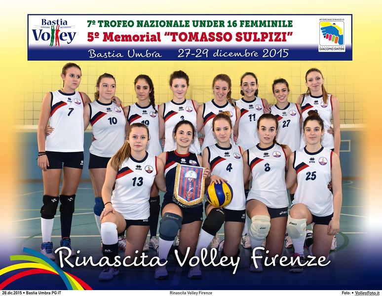 <h5>Rinascita Volley Firenze </h5>7º Trofeo Nazionale Under 16 Femminile / 5º Memorial Tomasso Sulpizi.  Bastia Umbra PG, 27-29 Dicembre 2015.