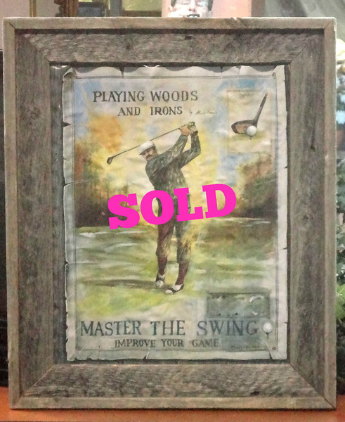 "Very Cool and Rare Rustic Framed Vintage Golf Illustration.  Treat your golf loving husband or father to this rare piece of sports nostalgia.  It mentions perhaps the most valuable golf advice, ""Master the Swing, Improve Your Game."" 20 x 24 <b>$65</b>"