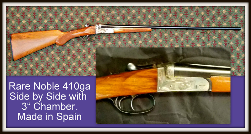 """Rare Vintage <i> Noble</i> 410ga Side by Side with 3-Inch Chamber.  26"""" Barrel. Specialty shotgun.  Made in Spain.  Excellent condition.  <b>$525</b>"""