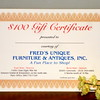 Fred's Unique Furniture Gift Certificates.  What better way to give a gift that will mean so much to those that receive it.  We all know that a dollar goes further at Fred's than anywhere else.  Fred's gift certificates can be used for anything in the store and it's the perfect gift that means a LOT to the person that receives it, but takes so little time for you to obtain.  Stop by the Warren store or order one over the telephone using your credit card.  We'll be happy to mail it to you if you like.