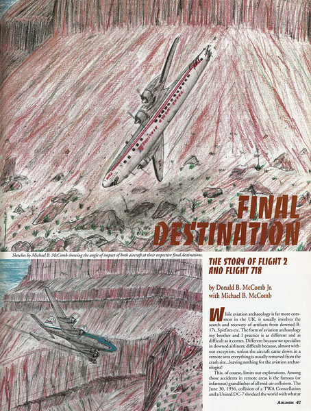 I sketched these two drawings for my 1992 article about the accident which appeared in Airliners Magazine. <br /> <br /> In my sketches I chose to capture those final micro-seconds before impact. The angles and positions were based on findings from the CAB Accident Report. <br /> <br /> In 2007, I donated my original sketches to the Grand Canyon National Park Archive Collection. The same year, I donated over 130 images taken during my crash site visits to the Northern Arizona University Special Collections.