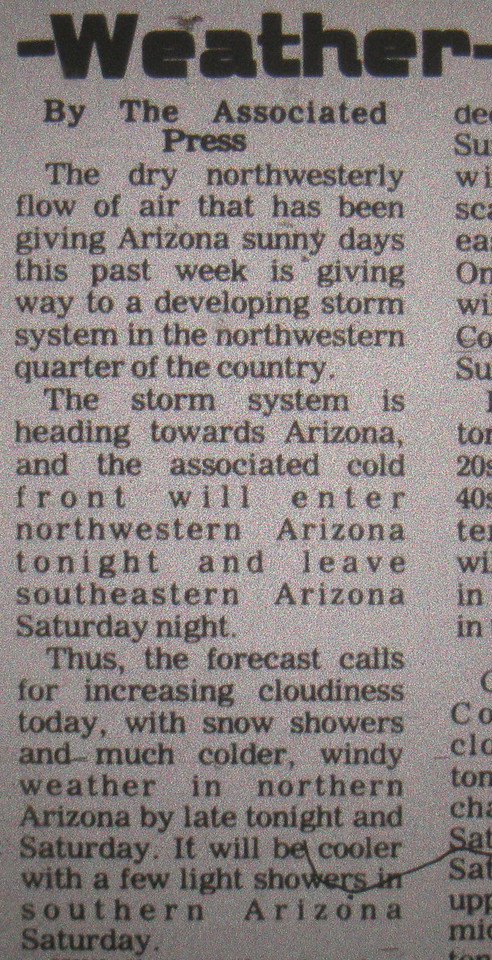 BAD WEATHER<br /> <br /> The weather forecast featured in the Arizona Republic newspaper for December 1, 1978 called for increasing winter storm conditions in northwestern Arizona.<br /> <br /> Had the trip been delayed 24 hours, the flight's weather would most likely been favorable for VFR (Visual Flight Rules) flying.