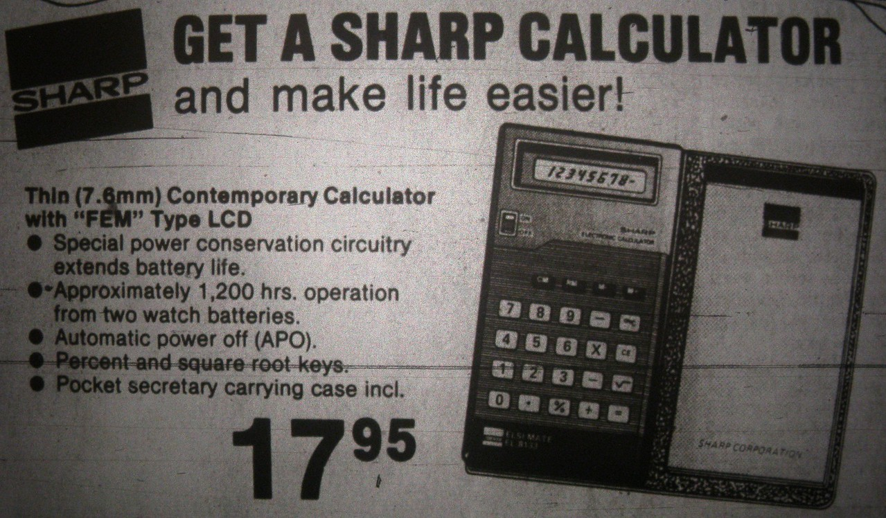 This Sharp Calculator Ad from 1978 featured the Elsimate Model EL-8133. One of the first pocket calculators to feature an LCD display.<br /> <br /> Very similar to the 25-key EL-8133E model found at the crash site. Both models were introduced by Sharp in 1978.