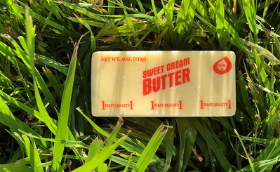 Grass Fed, Sweet Cream Butter. I don't get it. It didn't eat anything. I had to cut the grass tonight.  Ugh
