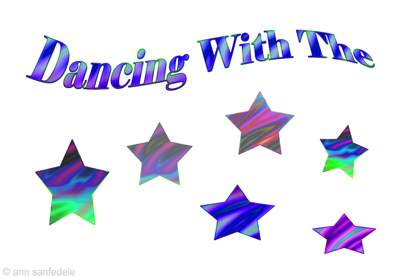 Dancing WIth The Stars - this design only available on cafepress: <br> http://www.cafepress.com/annsanstuff/7274840