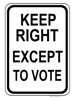 The more subtle Keep right except to vote design - for white & light t shirts <p><br> http://www.cafepress.com/annsanstuff/8586890