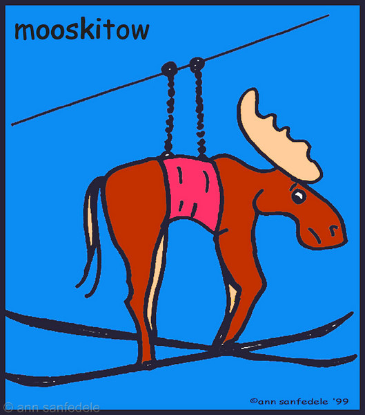MOOSKITOW  - One of a series of Moose pun cartoons I made back in 1994 for the first time. <p> http://www.cafepress.com/annsanstuff/3488881