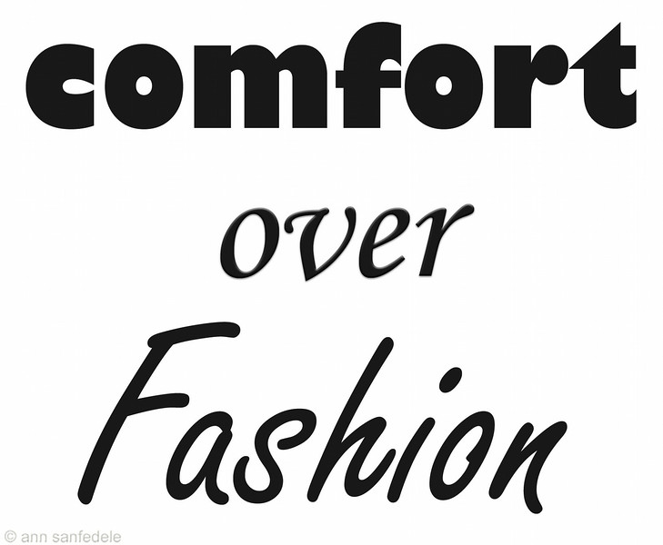 COMFORT OVER FASHION