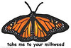 Take me to your Milkweed - Monarch butterfly design