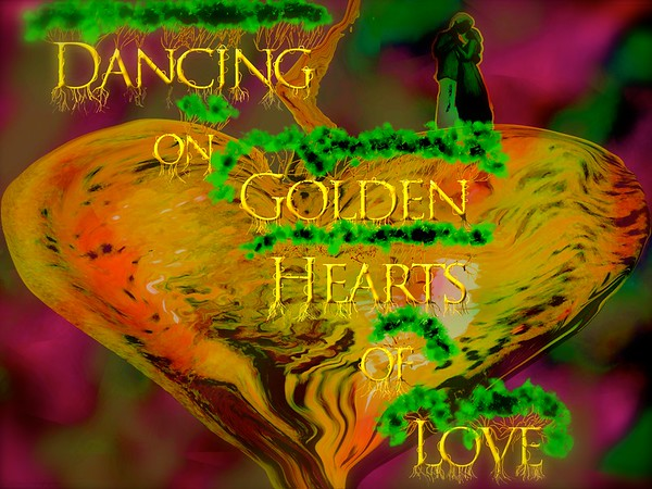Dancing on the Golden Hearts of Love