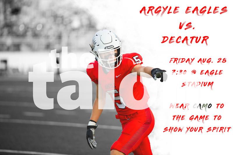 Argyle Eagles vs. Decatur<br /> Friday Aug. 28 7:30 @ Eagle Stadium Wear camo to the game to show your spirit! (Tyler Castellanos|The Talon News)