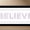 Believe - Typographic Poster