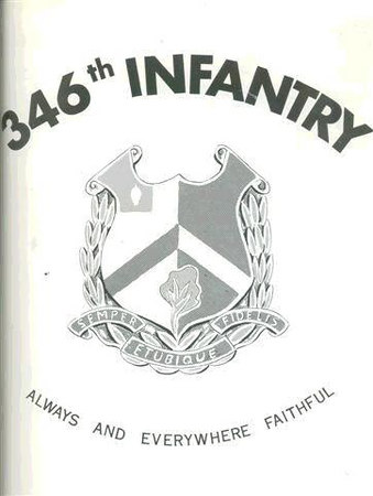 "346th Regimental Crest - WWII <br /> 87th Infantry Division<br /> <br /> ""ALWAYS AND EVERYWHERE FAITHFUL""<br /> <br /> None in color in the History Book.<br /> <br /> Please submit any info or memories of this unit for me to insert here.<br /> <br /> As a side note - I am looking for info to find if the <br /> 549th AAA AW BN Btry C was connected to this unit during the month of December - 1944.<br /> I have morning reports but copies of month of December could not be found at the national records center in St. louis, MO for the 549th but the 346th was mentioned in the month of Jan. - 1945.<br /> <br /> To see all photos submitted from many about the 87th Infantry Division, or to submit yours, go to:<br />  <a href=""http://history06.smugmug.com"">http://history06.smugmug.com</a><br /> <br /> and <br /> <br /> For info on 87th Infantry Division Association:<br />  <a href=""http://www.87thinfantrydivision.com"">http://www.87thinfantrydivision.com</a>"