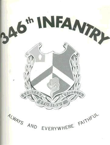 """346th Regimental Crest - WWII <br /> 87th Infantry Division<br /> <br /> """"ALWAYS AND EVERYWHERE FAITHFUL""""<br /> <br /> None in color in the History Book.<br /> <br /> Please submit any info or memories of this unit for me to insert here.<br /> <br /> As a side note - I am looking for info to find if the <br /> 549th AAA AW BN Btry C was connected to this unit during the month of December - 1944.<br /> I have morning reports but copies of month of December could not be found at the national records center in St. louis, MO for the 549th but the 346th was mentioned in the month of Jan. - 1945.<br /> <br /> To see all photos submitted from many about the 87th Infantry Division, or to submit yours, go to:<br />  <a href=""""http://history06.smugmug.com"""">http://history06.smugmug.com</a><br /> <br /> and <br /> <br /> For info on 87th Infantry Division Association:<br />  <a href=""""http://www.87thinfantrydivision.com"""">http://www.87thinfantrydivision.com</a>"""